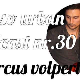 not so urban podcast nr.30: Marcus Volpert