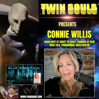 Twin Souls - Connie Willis: Radio Host and Paranormal Investigator - August 2021