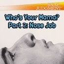 "Who's Your Mama? Pt 2 ""Nose Job"""