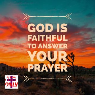 God Is Faithful To Show You His Plans and Purposes for Your Life and Answers You.