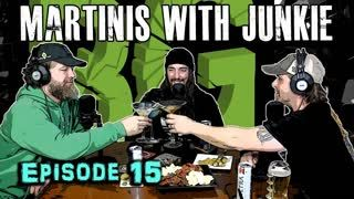 Episode 15 - Martinis with Junkie