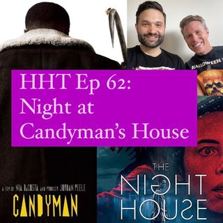 Ep 62: Night at Candyman's House