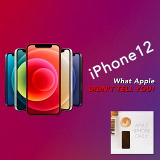 384 - iPhone 12 EVENT - What Apple Didn't Tell You!