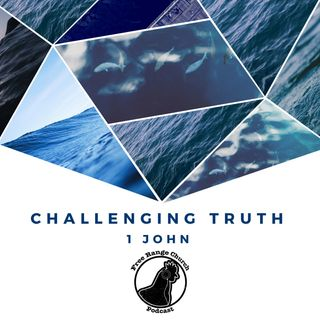 Episode 132 - Challenging Truth: What Do You Desire? - 1 John 2