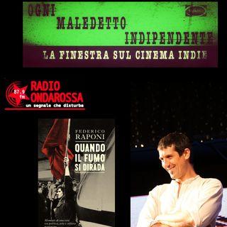 #24 Ogni Maledetto Indipendente - La finestra sul cinema Indie. Federico Raponi-Radio Onda Rossa