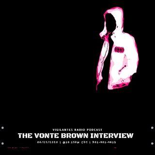 The Vonte Brown Interview.