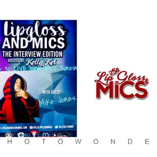 LipglossNMics Live with Mike Jones
