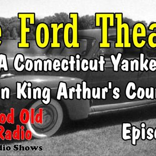 The Ford Theater, A Connecticut Yankee In King Arthur's Court Episode 1  | Good Old Radio #thefordtheater #ClassicRadio #oldtimeradio