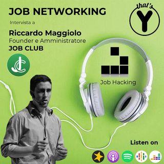 """""""Job Networking"""" con Riccardo Maggiolo JOB CLUB [Job Hacking]"""