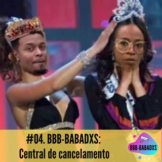 #04 BBB-BABADXS: Central de cancelamento