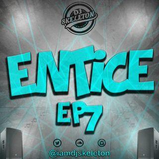 ENTICE EP 7