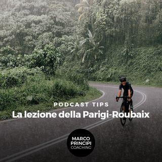 """Podcast Tips""""La lezione della Parigi-Roubaix"""""""