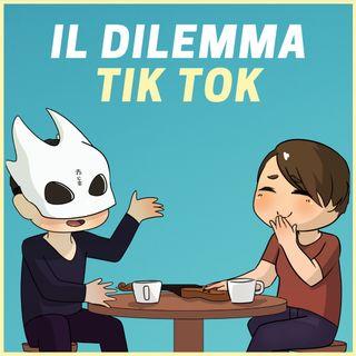 #1 - Il Dilemma TikTok