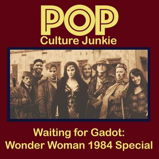 Waiting for Gadot: Wonder Woman 1984 Special