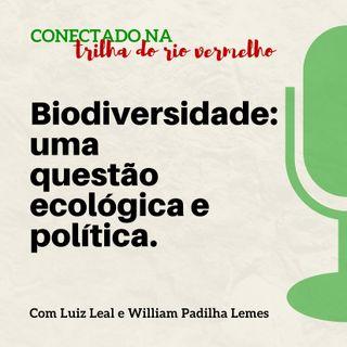 Biodiversidade: uma questão ecológica e política.