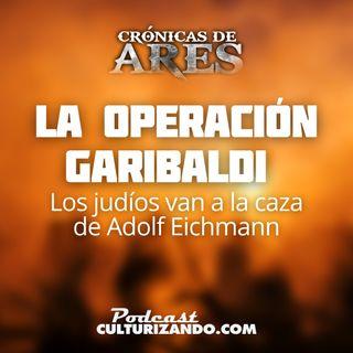 E29 • Operación Garibaldi: Los judíos van a la caza de Adolf Eichmann • Historia Bélica • Culturizando