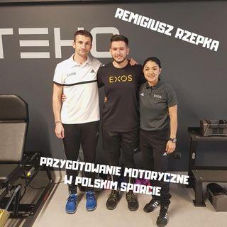 1. Remigiusz Rzepka - przygotowanie motoryczne w polskim sporcie