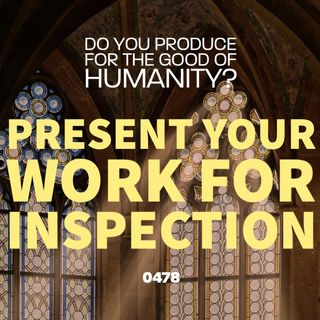 Whence Came You? - 0478 - Present Your Work for Inspection