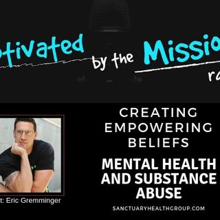 Creating Empowering Beliefs: Mental Health and Substance Abuse