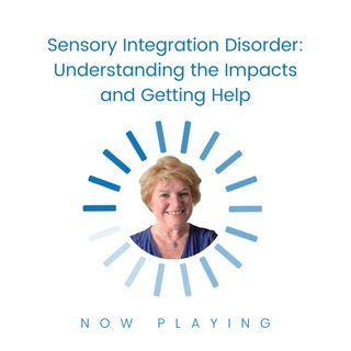 Sensory Integration Disorder Understanding the Impacts and Getting Help