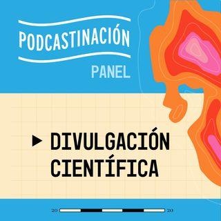 PANEL - Divulgación Científica