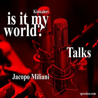 is it my world?#12 - Jacopo Miliani