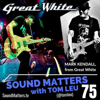 075: Mark Kendall from Great White #1