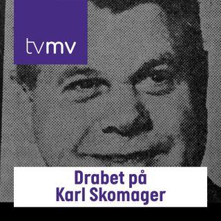 Drabet på Karl Skomager
