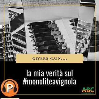 Givers Gain: La Mia Verità Sul #Monoliteavignola