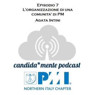 Ep. 7 Organizzare una comunità di PM - Agata Intini