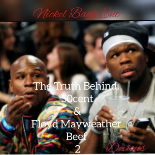 The Truth Behind 50cent & Floyd Mayweather Beef 2