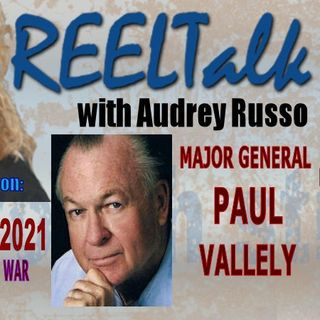 REELTalk Special Edition: 8 PM ET - The Cognitive War on America with Major General Paul Vallely