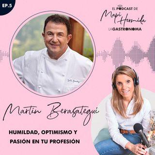 Humildad, optimismo y pasión con Martín Berasategui