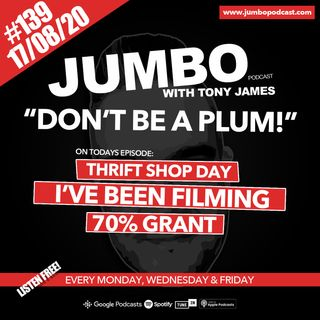 Jumbo Ep:139 - 17.08.20 - Don't Be A Plum!