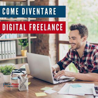 Diventare un Digital Freelance: quali le difficoltà da superare e come