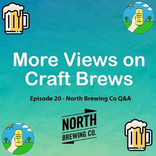 Episode 20 - North Brewing Co Q&A