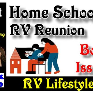 RV Home Schooling Pros & Cons, RV Reunion, and Boat Issues | RV Talk Radio Ep.94 #podcast #RVer #homeschool