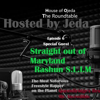 HOJ The Roundtable EP. 1 Rashun S.L.I.M. Feat. Mr. Incredible