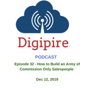 Episode 32 How to Build an Army of Commission Only Salespeople