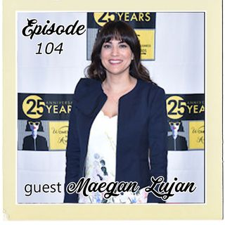 The Cannoli Coach: Foster Child to California Dreamer w/Maegan Lujan | Episode 104