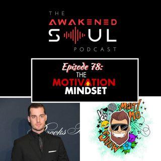Episode 78: The Motivation Mindset