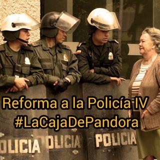 Reforma a la policía IV Parte