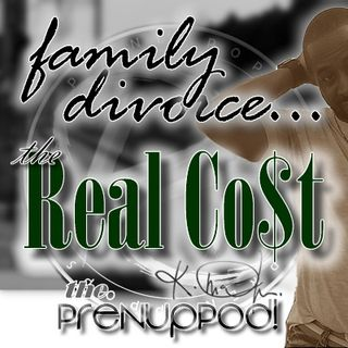 Podcast: Family Divorce...the Real Cost