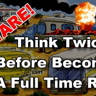 Beware! Think Twice Before Becoming a Fulltime RV'er | RV Talk Radio Ep.101 #podcast #RVer