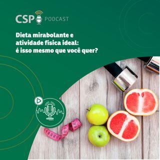 CSP Podcast T02 EP25 - Dieta mirabolante e atividade física ideal: é isso mesmo que você quer?
