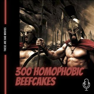 300 Homophobic Beefcakes