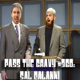 Pass The Gravy #360: Sal Calanni