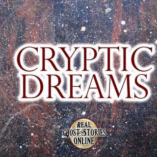 Cryptic Dreams | Haunted, Paranormal, Supernatural