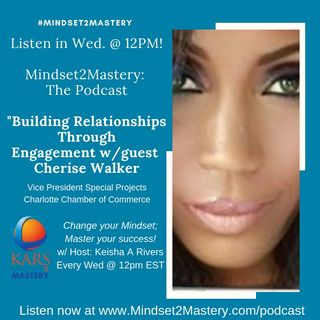 Building Relationships Through Engagement with Cherise Walker