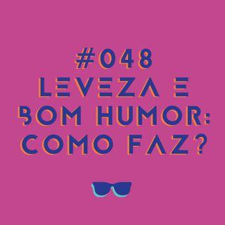 #048 - Leveza e bom humor no isolamento: como faz?